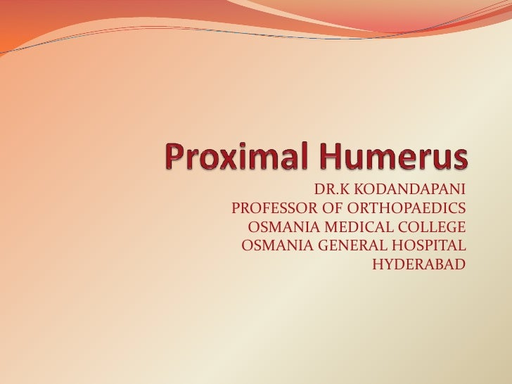 Proximal humerus  fracture Management