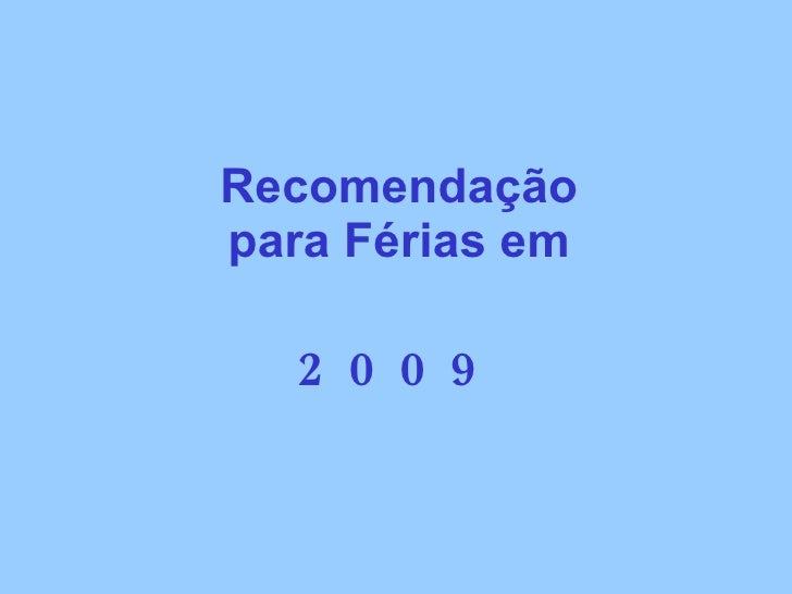 Recomendação para Férias em 2009