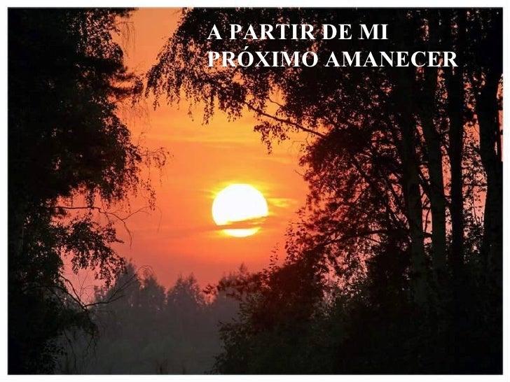 A PARTIR DE MI PRÓXIMO AMANECER