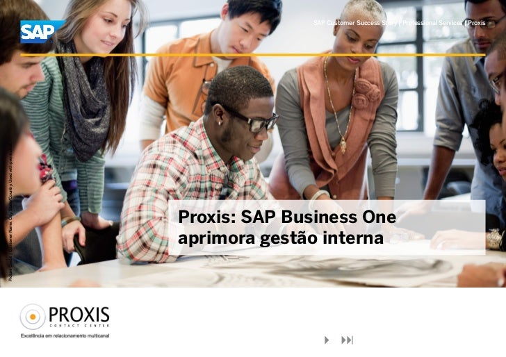 SAP Customer Success Story | Professional Services | ProxisPicture Credit | Customer Name, City, State/Country. Used with ...