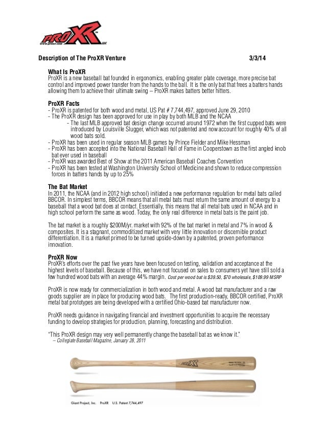 Description of The ProXR Venture  3/3/14  What Is ProXR ProXR is a new baseball bat founded in ergonomics, enabling greate...