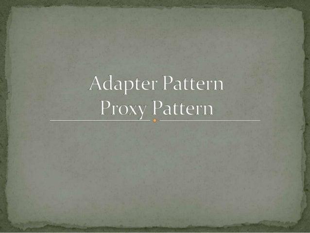 Proxy & adapter pattern