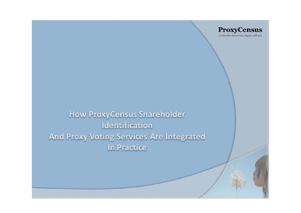 ProxyCensus Shareholder Identification & Proxy Voting In Practice