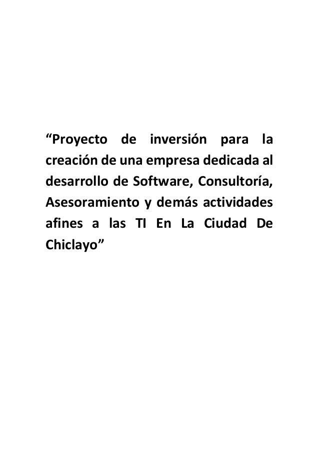 """""""Proyecto de inversión para la creación de una empresa dedicada al desarrollo de Software, Consultoría, Asesoramiento y de..."""