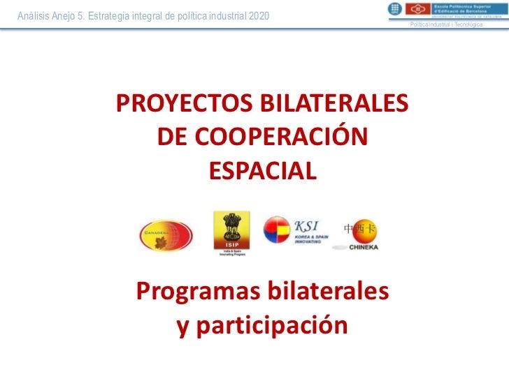 PROYECTOS BILATERALES DE COOPERACIÓN ESPACIAL - Programas bilaterales