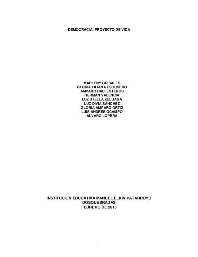 1 DEMOCRACIA: PROYECTO DE VIDA MARLENY GRISALES GLORIA LILIANA ESCUDERO AMPARO BALLESTEROS HERMAN VALENCIA LUZ STELLA ZULU...