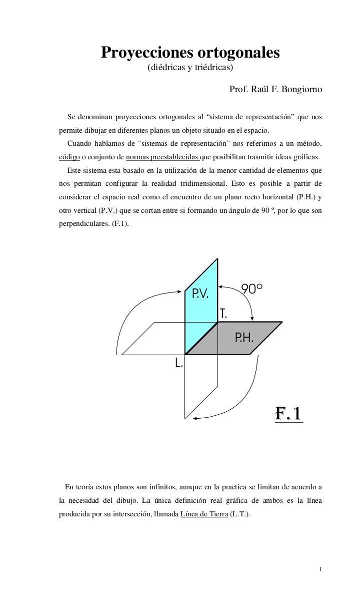 Proyecciones ortogonales                             (diédricas y triédricas)                                             ...