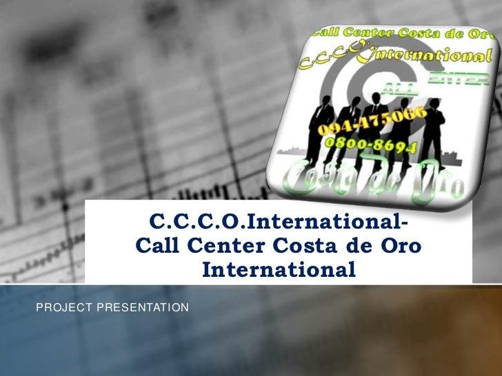 C.C.C.O.International-            Call Center Costa de Oro                  InternationalPROJECT PRESENTATION