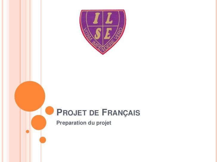 PROJET DE FRANÇAISPreparation du projet