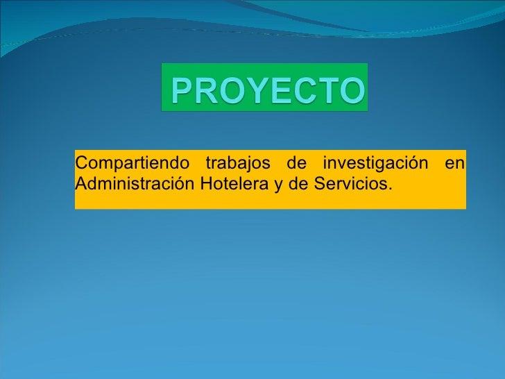 Compartiendo trabajos de investigación en Administración Hotelera y de Servicios.