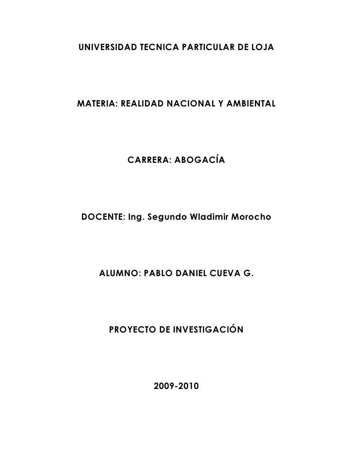 UNIVERSIDAD TECNICA PARTICULAR DE LOJA<br />MATERIA: REALIDAD NACIONAL Y AMBIENTAL<br />CARRERA: ABOGACÍA<br />DOCENTE: In...