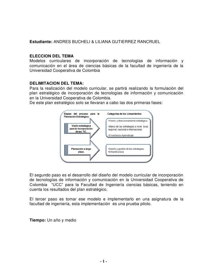 Estudiante: ANDRES BUCHELI & LILIANA GUTIERREZ RANCRUEL   ELECCION DEL TEMA Modelos curriculares de incorporación de tecno...