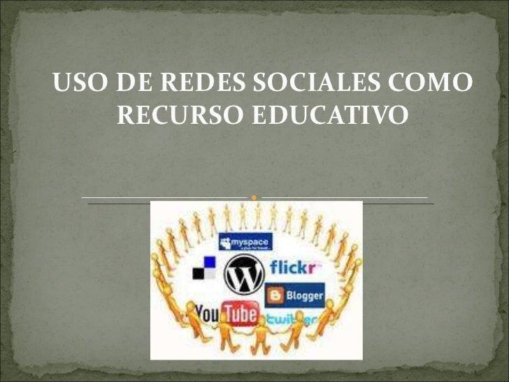USO DE REDES SOCIALES COMO RECURSO EDUCATIVO