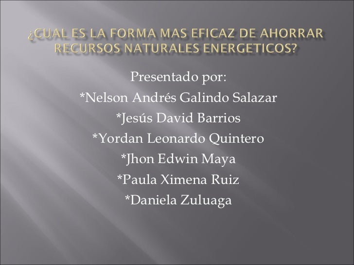 ¿cuál es la forma mas eficaz de ahorrar recursos naturales y energéticos?