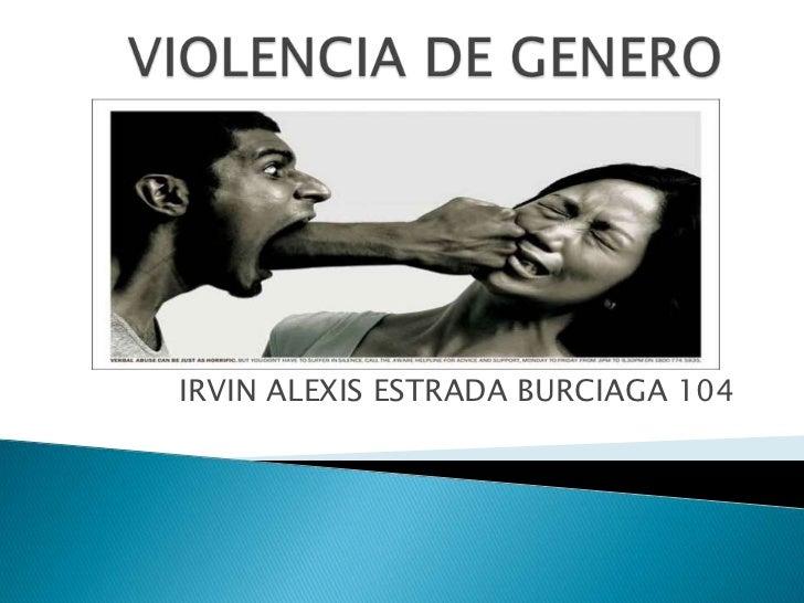 IRVIN ALEXIS ESTRADA BURCIAGA 104