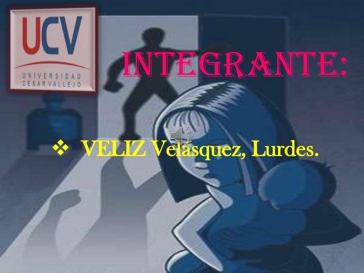 INTEGRANTE: VELIZ Velásquez, Lurdes.
