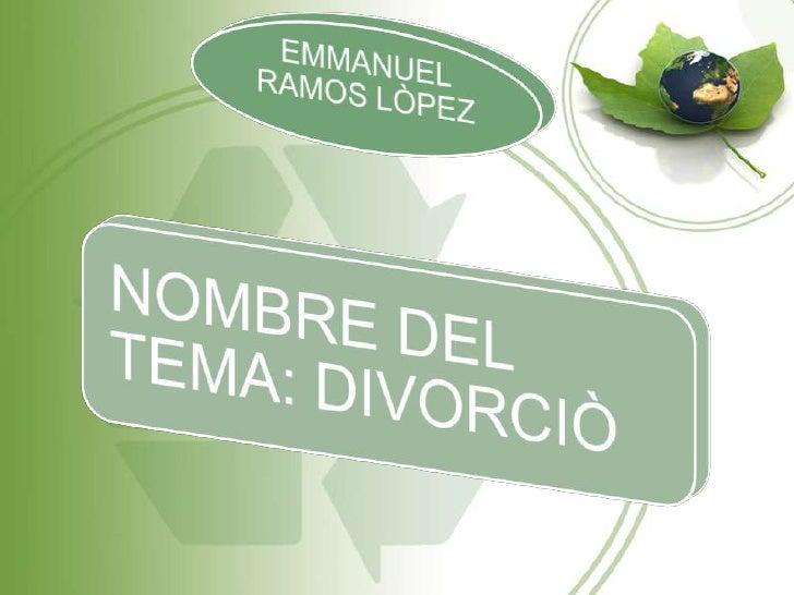 INTRODUCCIÒN En este tema les voy a explicar desde lo que es el divorcio hasta cuales    son las principales causas y cons...