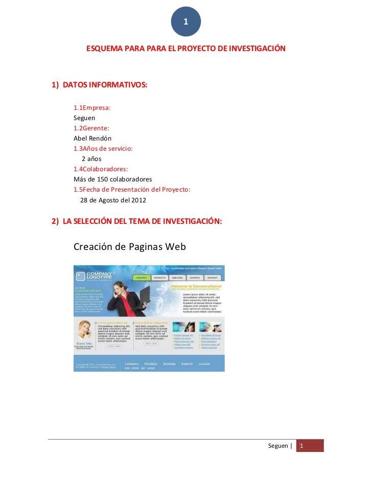 1         ESQUEMA PARA PARA EL PROYECTO DE INVESTIGACIÓN1) DATOS INFORMATIVOS:     1.1Empresa:     Seguen     1.2Gerente: ...
