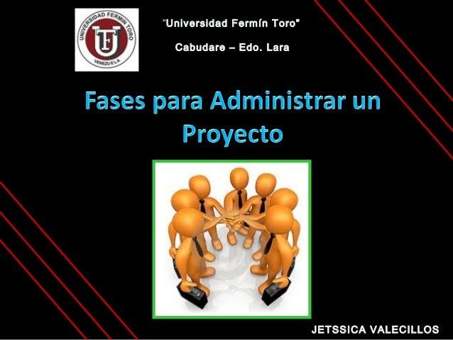 """Universidad Fermín Toro""  Cabudare – Edo. Lara                            JETSSICA VALECILLOS"
