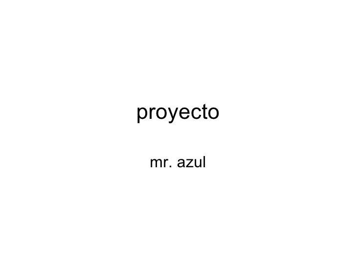 proyecto mr. azul