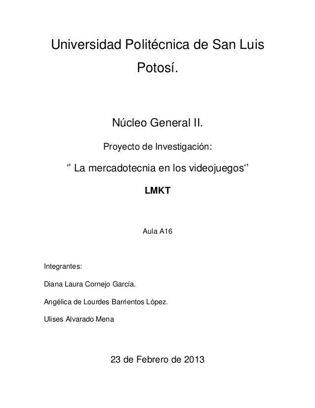 Universidad Politécnica de San Luis                              Potosí.                    Núcleo General II.            ...