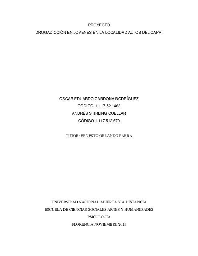 PROYECTO DROGADICCIÓN EN JOVENES EN LA LOCALIDAD ALTOS DEL CAPRI  OSCAR EDUARDO CARDONA RODRÍGUEZ CÓDIGO: 1.117.521.463 AN...