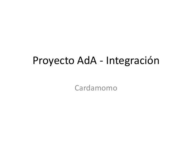 Proyecto AdA - Integración Cardamomo