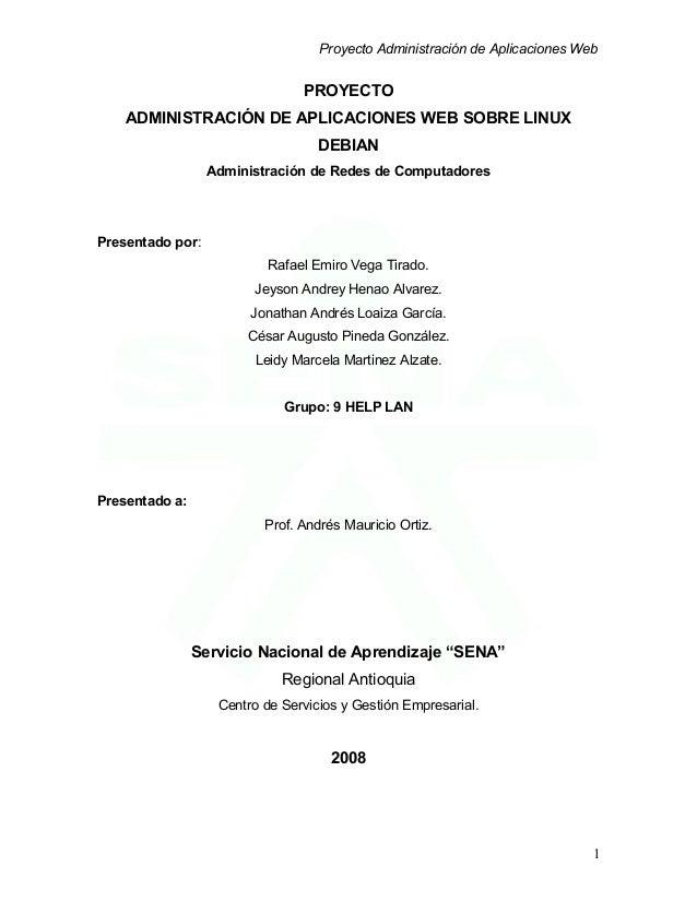 Proyecto Administración de Aplicaciones Web PROYECTO ADMINISTRACIÓN DE APLICACIONES WEB SOBRE LINUX DEBIAN Administración ...