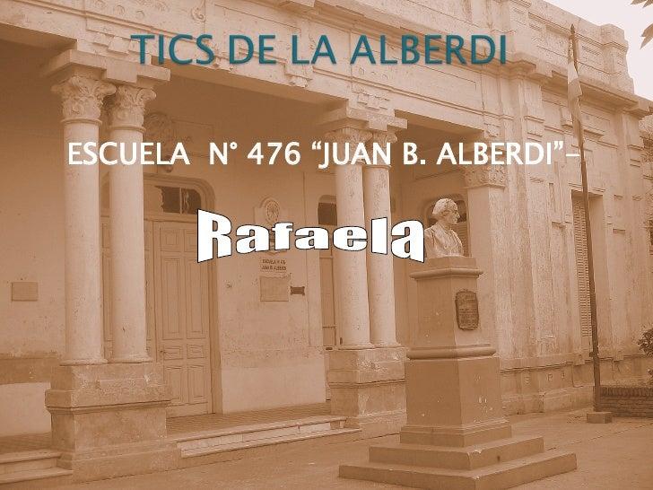 "ESCUELA  N° 476 ""JUAN B. ALBERDI""-   Rafaela"