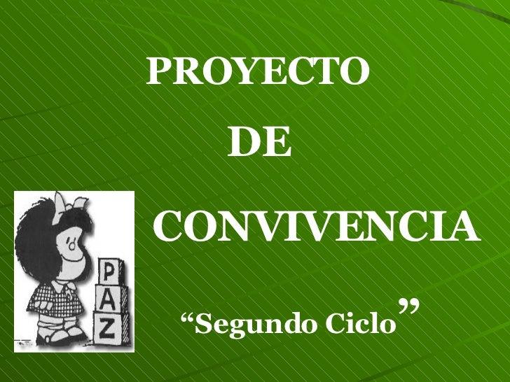 """PROYECTO DE CONVIVENCIA """" Segundo Ciclo """""""
