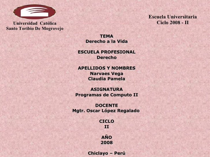 TEMA Derecho a la Vida ESCUELA PROFESIONAL Derecho APELLIDOS Y NOMBRES Narvaes Vega Claudia Pamela ASIGNATURA Programas de...