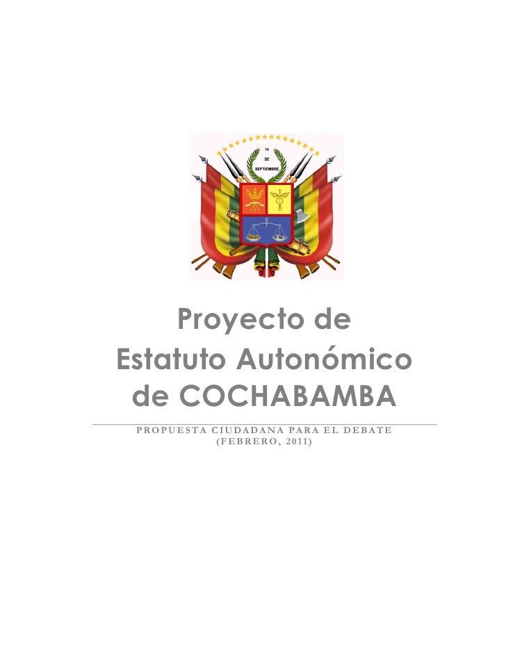 Proyecto deEstatuto Autonómico de COCHABAMBA PROPUESTA CIUDADANA PARA EL DEBATE            (FEBRERO, 2011)