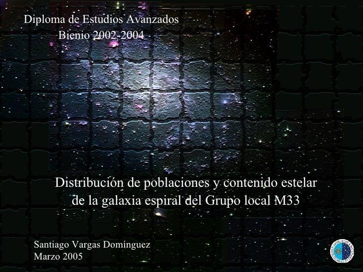 Diploma de Estudios Avanzados Bienio 2002-2004 Marzo 2005 Santiago Vargas Domínguez Distribución de poblaciones y contenid...