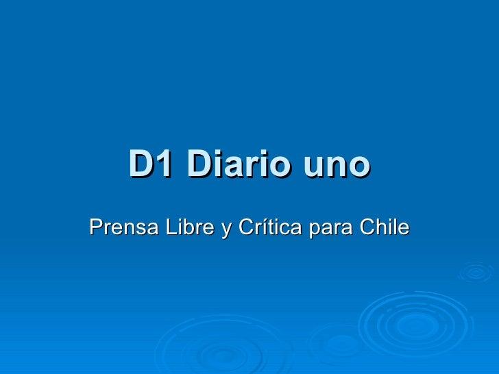 D1 Diario uno Prensa Libre y Crítica para Chile