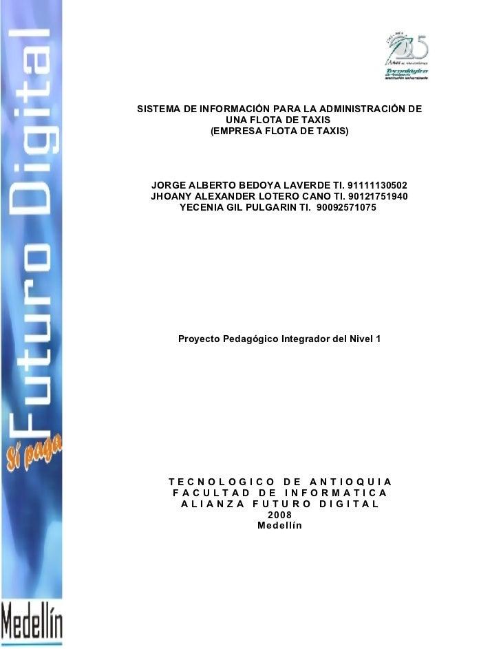SISTEMA DE INFORMACIÓN PARA LA ADMINISTRACIÓN DE                 UNA FLOTA DE TAXIS              (EMPRESA FLOTA DE TAXIS) ...