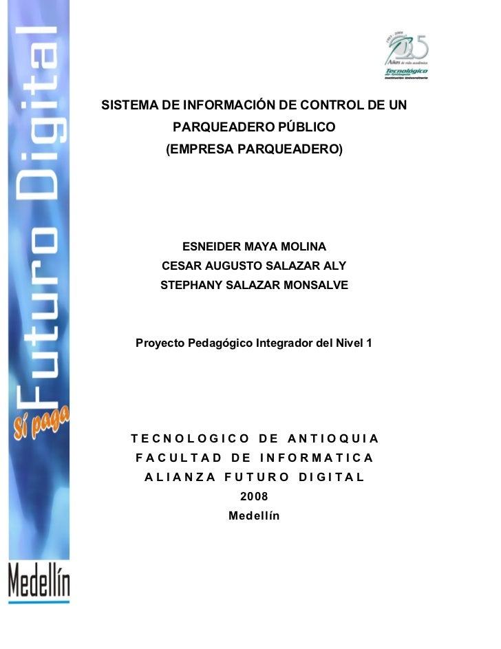 SISTEMA DE INFORMACIÓN DE CONTROL DE UN           PARQUEADERO PÚBLICO          (EMPRESA PARQUEADERO)                 ESNEI...