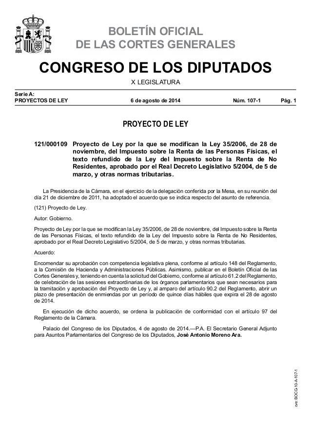 CONGRESO DE LOS DIPUTADOS X LEGISLATURA Serie A: PROYECTOS DE LEY 6deagostode2014 Núm. 107-1 Pág. 1 BOLETÍN OFICIAL...