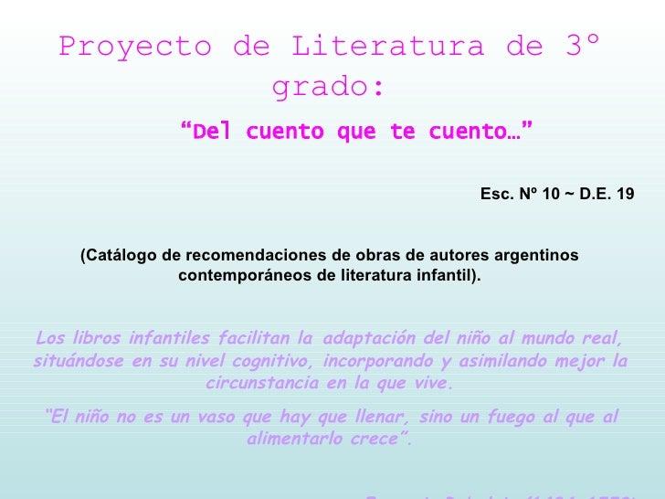 """Proyecto de Literatura de 3º grado: """" Del cuento que te cuento…"""" Esc. Nº 10 ~ D.E.   19 (Catálogo de recomendaciones de ob..."""