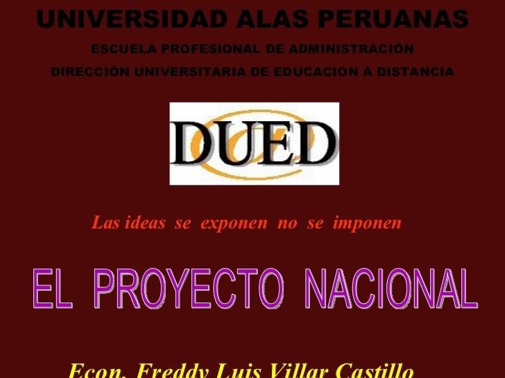 UNIVERSIDAD ALAS PERUANAS ESCUELA PROFESIONAL DE ADMINISTRACIÓN DIRECCIÓN UNIVERSITARIA DE EDUCACION A DISTANCIA Las ideas...
