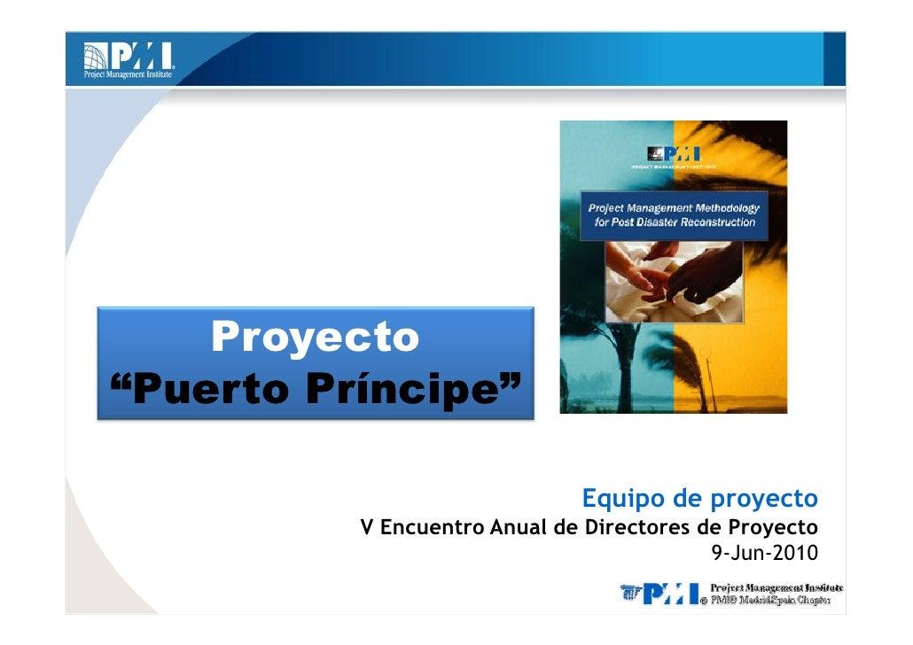 """Proyecto """"Puerto Príncipe""""                                Equipo de proyecto           V Encuentro Anual de Directores de ..."""