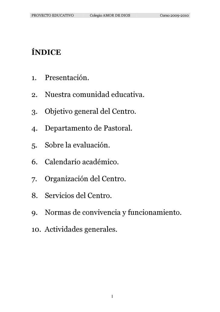 PROYECTO EDUCATIVO   Colegio AMOR DE DIOS   Curso 2009-2010     ÍNDICE   1.   Presentación.  2. Nuestra comunidad educativ...