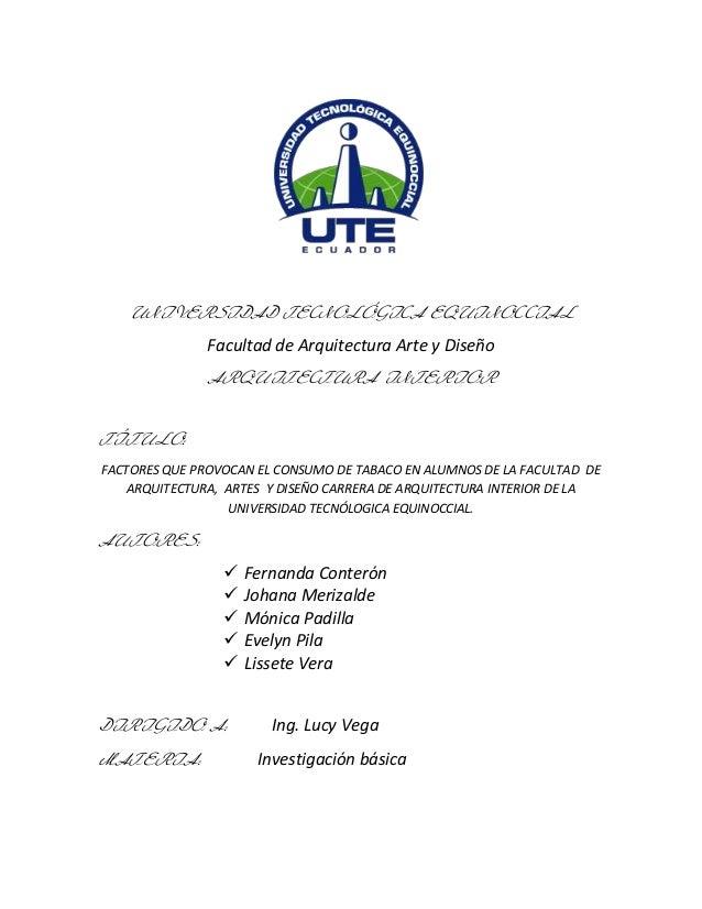 UNIVERSIDAD TECNOLÓGICA EQUINOCCIAL               Facultad de Arquitectura Arte y Diseño               ARQUITECTURA INTERI...