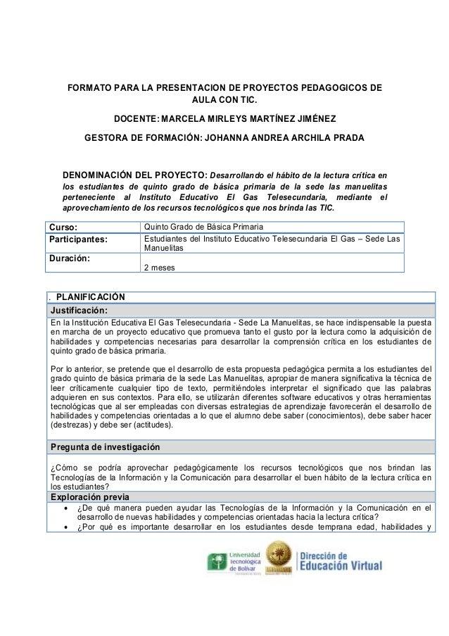 FORMATO PARA LA PRESENTACION DE PROYECTOS PEDAGOGICOS DE AULA CON TIC. DOCENTE: MARCELA MIRLEYS MARTÍNEZ JIMÉNEZ GESTORA D...