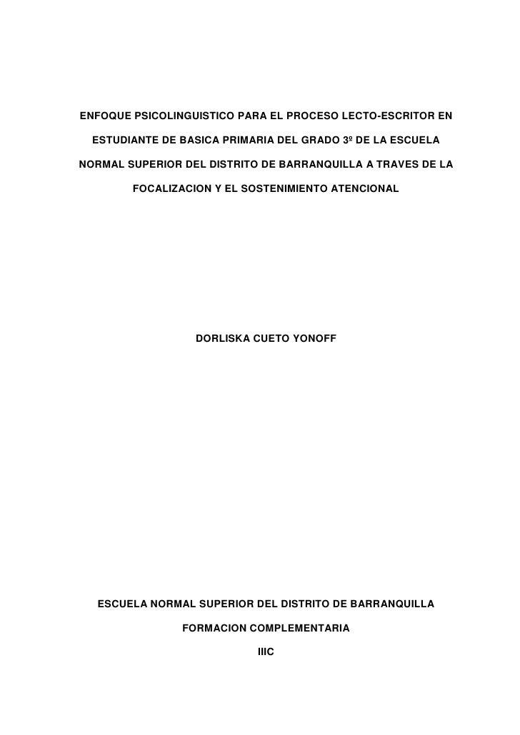 ENFOQUE PSICOLINGUISTICO PARA EL PROCESO LECTO-ESCRITOR EN  ESTUDIANTE DE BASICA PRIMARIA DEL GRADO 3º DE LA ESCUELANORMAL...