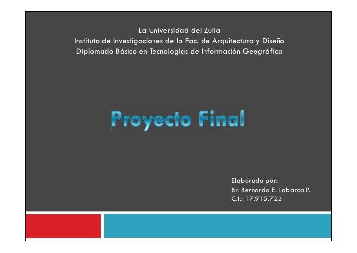 La Universidad del ZuliaInstituto de Investigaciones de la Fac. de Arquitectura y Diseño Diplomado Básico en Tecnologías d...