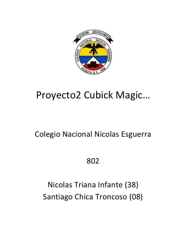 Proyecto2 Cubick Magic…Colegio Nacional Nicolas Esguerra              802   Nicolas Triana Infante (38)  Santiago Chica Tr...