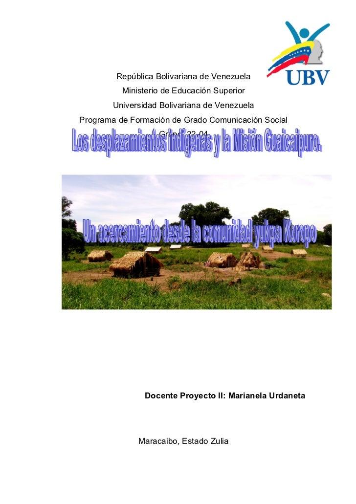 Los desplazamientos indígenas y la Misión Guaicaipuro. Un acercamiento desde la comunidad yukpa de Koropo