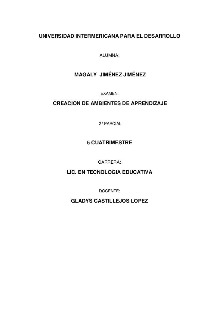 UNIVERSIDAD INTERMERICANA PARA EL DESARROLLO                  ALUMNA:           MAGALY JIMÉNEZ JIMÉNEZ                   E...