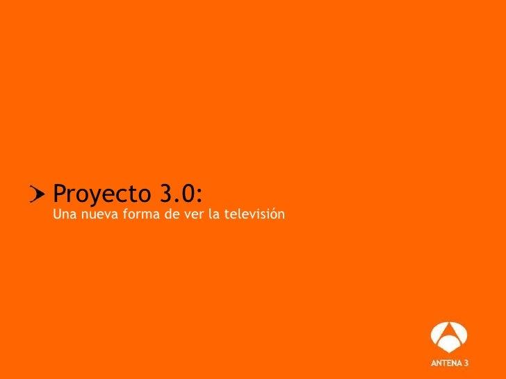 Proyecto 3.0: Una nueva forma de ver la televisión