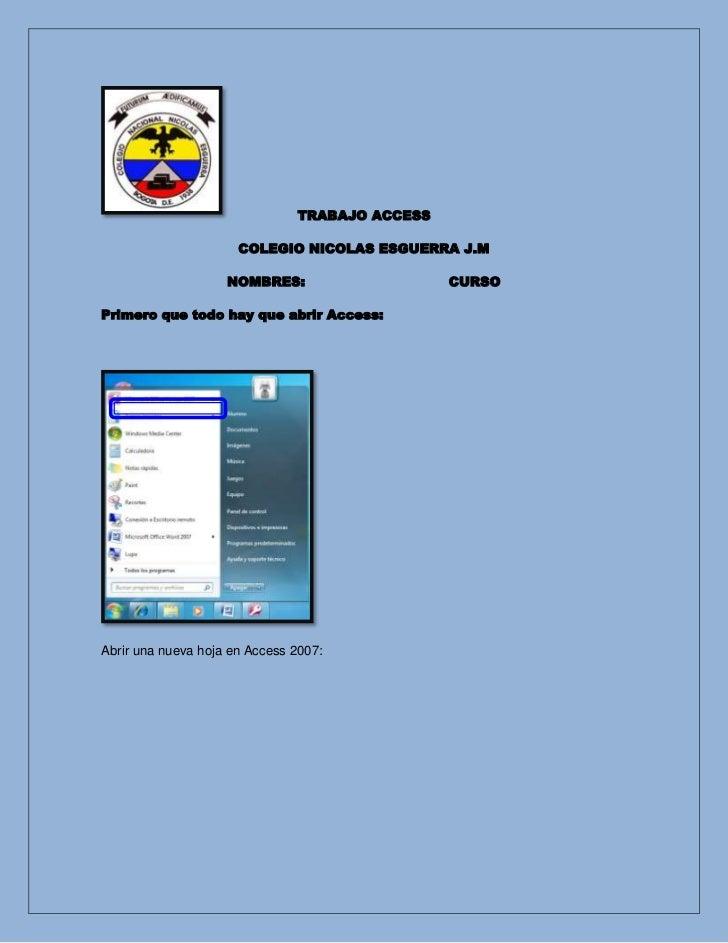 TRABAJO ACCESS                      COLEGIO NICOLAS ESGUERRA J.M                    NOMBRES:                    CURSOPrime...